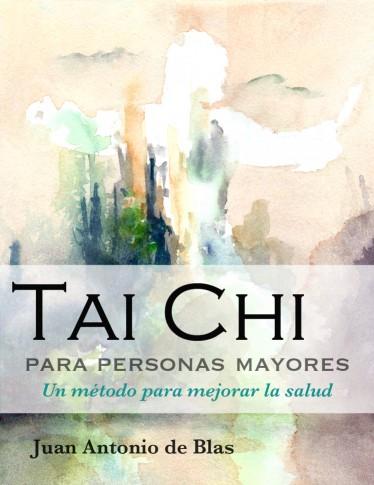 Tai Chi para Personas Mayores - Juan Antonio de Blas